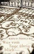 Was vom Tage übrig blieb - Kazuo Ishiguro - E-Book