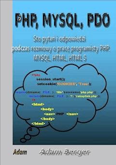 Sto pytań i odpowiedzi podczas rozmowy o pracę programisty php, mysql, html, html 5 - Adam Berger - ebook