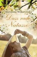 Dasz radę, Nataszo - Karolina Wilczyńska - ebook