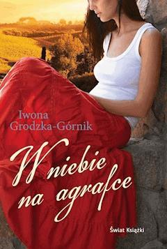 W niebie na agrafce - Iwona Grodzka-Górnik - ebook