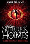 Młody Sherlock Holmes. Zabójcza chmura - Andrew Lane - ebook