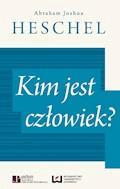 Kim jest człowiek? - Abraham Joshua Heschel - ebook
