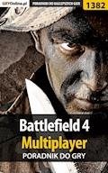"Battlefield 4 - poradnik do gry - Piotr ""MaxiM"" Kulka, Bartek ""Snek"" Duk - ebook"