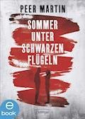 Sommer unter schwarzen Flügeln - Peer Martin - E-Book
