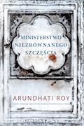 Ministerstwo niezrównanego szczęścia - Arundhati Roy - ebook