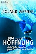 366 mal Hoffnung - Roland Werner - E-Book
