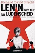 Lenin kam nur bis Lüdenscheid - Richard David Precht - E-Book