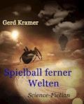 Spielball ferner Welten - Gerd Kramer - E-Book