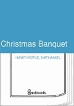 Christmas Banquet - Nathaniel Hawthorne - ebook