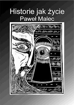 Historie jak życie - Paweł Malec - ebook