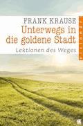 Unterwegs in die goldene Stadt - Frank Krause - E-Book