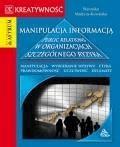 Manipulacja informacją. Public relations w organizacjach szczególnego ryzyka  - Weronika Madryas-Kowalska - ebook