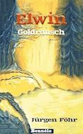 Elwin - Goldrausch - Jürgen Föhr - E-Book