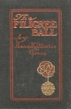 The Filigree Ball - Anna Katharine Green - ebook