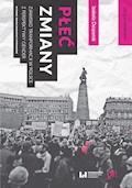 Płeć zmiany. Zjawisko transformacji w Polsce z perspektywy gender. Wydanie drugie zmienione i poprawione - Izabela Desperak - ebook