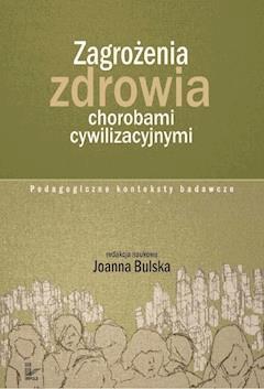 Zagrożenia zdrowia chorobami cywilizacyjnymi - Joanna Bulska - ebook