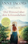 Der Himmel über dem Kilimandscharo - Anne Jacobs - E-Book