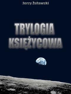 Trylogia ksieżycowa - Jerzy Żuławski - ebook
