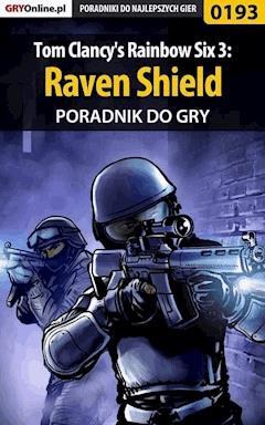 """Tom Clancy's Rainbow Six 3: Raven Shield - poradnik do gry - Jacek """"Stranger"""" Hałas - ebook"""