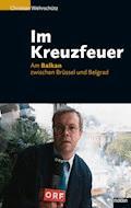 Im Kreuzfeuer - Christian Wehrschütz - E-Book