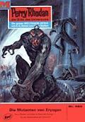 Perry Rhodan 485: Die Mutanten von Erysgan - H.G. Ewers - E-Book