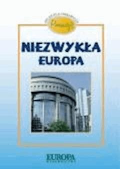 Poznaję niezwykłą Europę. Atlas dla ciekawych  - Katarzyna Bulman - ebook