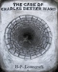 The Case of Charles Dexter Ward - H. P. Lovecraft - E-Book