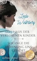 Das Haus der verlorenen Kinder & Solange die Hoffnung uns gehört - Linda Winterberg - E-Book
