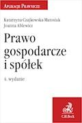 Prawo gospodarcze i spółek - Joanna Ablewicz, Katarzyna Czajkowska-Matosiuk - ebook