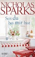 Seit du bei mir bist - Nicholas Sparks - E-Book