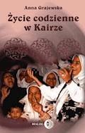 Życie codzienne w Kairze - Anna Grajewska - ebook