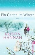 Ein Garten im Winter - Kristin Hannah - E-Book