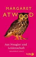 Aus Neugier und Leidenschaft - Margaret Atwood - E-Book