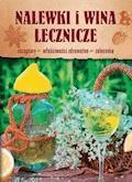 Nalewki i wina lecznicze - Krzysztof Żywczak - ebook