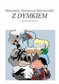ZDYMKIEM - Sławomir Burszewski - ebook