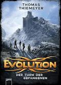 Evolution (2). Der Turm der Gefangenen - Thomas Thiemeyer - E-Book