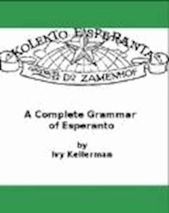 A Complete Grammar of Esperanto - Ivy Kellerman - ebook
