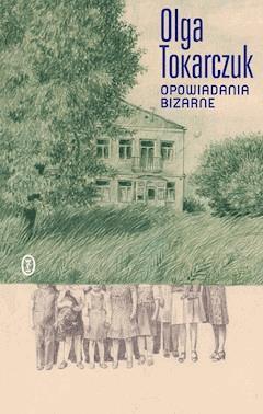 Opowiadania bizarne - Olga Tokarczuk - ebook + audiobook