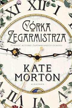 Córka zegarmistrza - Kate Morton - ebook
