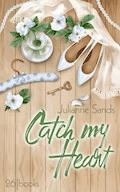 Catch my Heart - Julianne Sands - E-Book