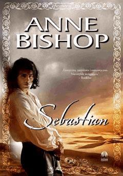 Sebastian, Efemera. Tom pierwszy - Anne Bishop - ebook