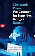 Ein Zimmer im Haus des Krieges - Christoph Peters - E-Book
