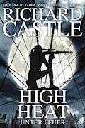 Castle 8: High Heat - Unter Feuer - Richard Castle - E-Book