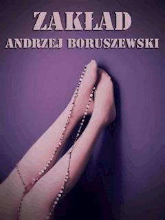 Zakład - Andrzej Boruszewski - ebook