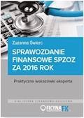 Sprawozdanie finansowe samodzielnego publicznego zakładu opieki zdrowotnej za 2016 rok - Zuzanna Świerc - ebook