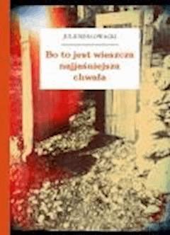 Bo to jest wieszcza najjaśniejsza chwała - Słowacki, Juliusz - ebook