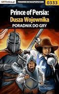 """Prince of Persia: Dusza Wojownika - poradnik do gry - Hubert """"Piernikowy Ludzik"""" Marciniak - ebook"""