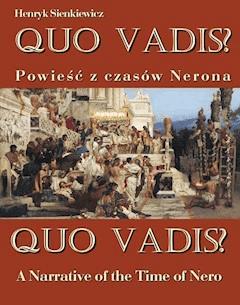 Quo vadis? Powieść z czasów Nerona - Quo vadis? A Narrative of the Time of Nero - Henryk Sienkiewicz - ebook