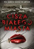 Cisza białego miasta - Eva Garcia Saenz de Urturi - ebook + audiobook