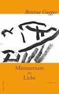 Ministerium der Liebe - Bettina Gugger - E-Book